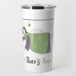 There's hope. Travel Mug
