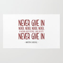 Never Give In Quote - Winston Churchill Rug