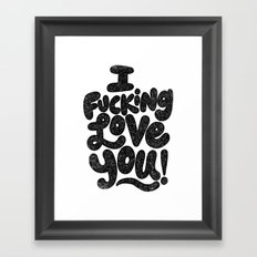 I f'ing love you Framed Art Print