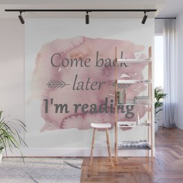 Come Back Later... Wall Mural