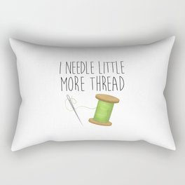 I Needle Little More Thread Rectangular Pillow