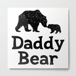 Daddy Bear Fathers Day Dad Gift Metal Print
