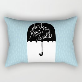 Don't Rain on My Parade Rectangular Pillow