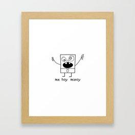 Me Hoy Minoy Framed Art Print