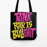 punk rock Tote Bags featuring Punk Rock is Bullshit by Chris Piascik