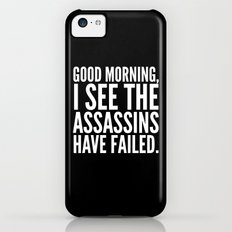 Good morning, I see the assassins have failed. (Black) Slim Case iPhone 5c