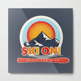 SKI ON! retro badge Metal Print
