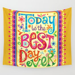 Today is the best day ever Wall Tapestry