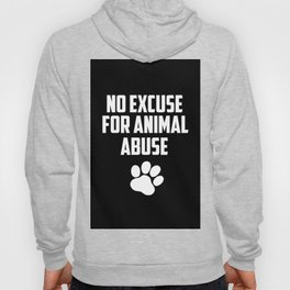 No excuse for animal abuse Hoody
