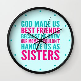 GOD MADE US BEST FRIENDS BECAUSE (TEAL) Wall Clock