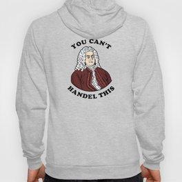 You Can't Handel This Hoody