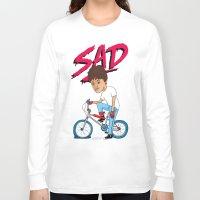 sad Long Sleeve T-shirts featuring Sad by Chris Piascik