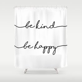 Be Kind Be Happy Sticker Shower Curtain