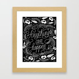 Anything can happen Framed Art Print