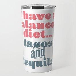 Tacos & Tequila Balanced Diet Travel Mug
