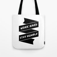 work hard Tote Bags featuring Work Hard by WellHued