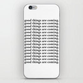 good things are coming iPhone Skin
