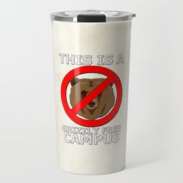 This Campus is Grizzly Bear Free Travel Mug