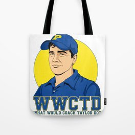 What Would Coach Taylor Do? Dillon Panthers Tote Bag