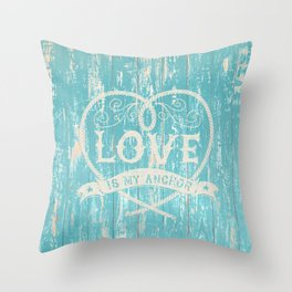 Maritime Design - Love is my anchor on teal grunge wood background Throw Pillow
