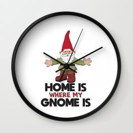 Home Is Where My Gnome Is - Funny Gnome Wall Clock