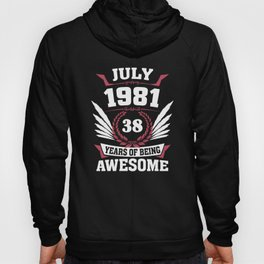 July 1981 38 Years Of Being Awesome Hoody