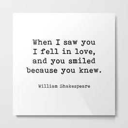I Fell In Love, William Shakespeare Quote Metal Print