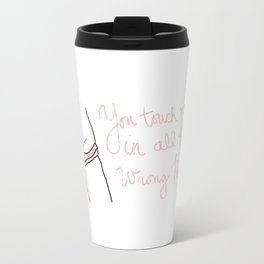 the way you touch me Travel Mug