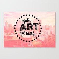 Make Art Not War- Pink Canvas Print
