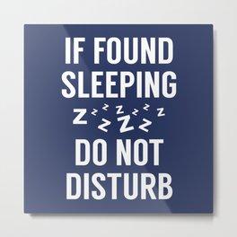 If Found Sleeping Metal Print