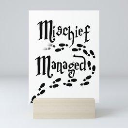 Mischief Managed Mini Art Print