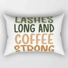 Lashes long and coffee strong coffee quote gift Rectangular Pillow