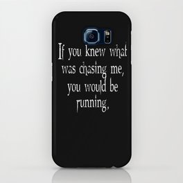 Knew What Was Chasing Me (white text) iPhone Case