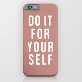 Do it for yourself iPhone Case