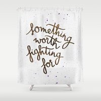 dumbledore Shower Curtains featuring Something worth fighting for by Earthlightened