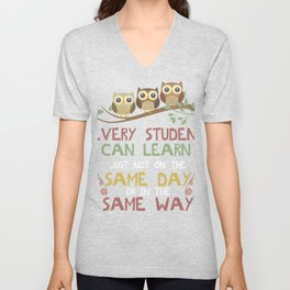 Everyone Can Learn Just Not Same Day Gift Design Idea design Unisex V-Neck