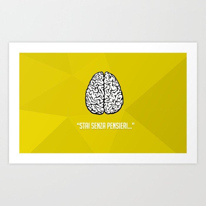 Stai senza pensieri... Art Print