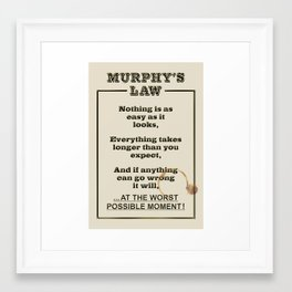 MURPHY's LAW ... in Action Framed Art Print