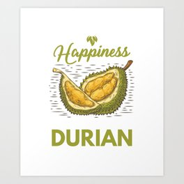 Humorous Durian Lovers Happiness Funny Fruit Art Print