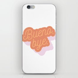 Bueno Bye. iPhone Skin
