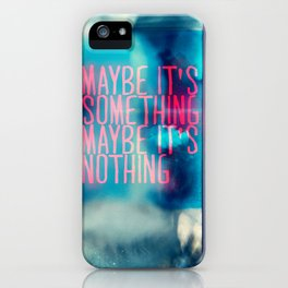 IT'S SOMETHING iPhone Case