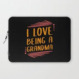 I Love Being A Grandma | Gift Idea Laptop Sleeve