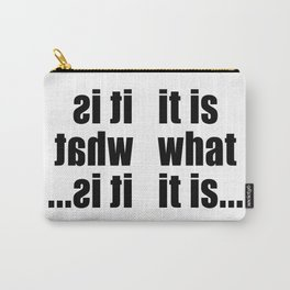 it is what it is (on white) Carry-All Pouch