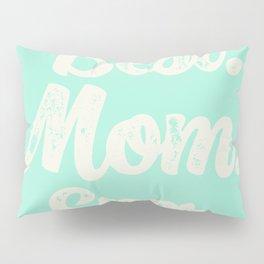 Best Mom Ever (Mint) Pillow Sham