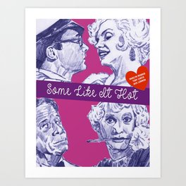 Some Like It Hot Art Print