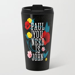 Paul You Need Is John Travel Mug