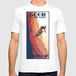 retro mountain bike poster: good to the last drop T-shirt