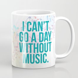 A Day Without Music Quote Coffee Mug