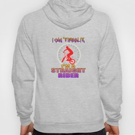 """I Cant Deny It I'm A Straight Rider"" tee for awesome bike motorcycle and street lovers like you!  Hoody"
