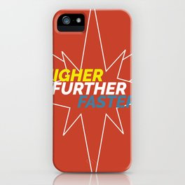 higher further faster iPhone Case